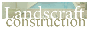 Landscraft Construction